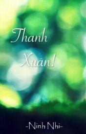 Thanh Xuân! by ninhnhi1229