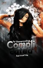 Complicated(Completed) by GlamerousDolls