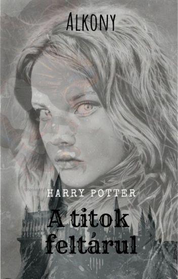 A titok feltárul -Harry Potter Fanfiction
