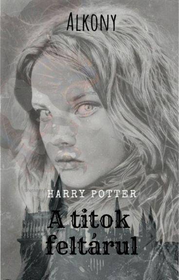 A titok feltárul -Harry Potter Fanfaction