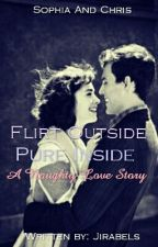 FLIRT OUTSIDE..PURE INSIDE..A Naughty Love Story   by jirabels