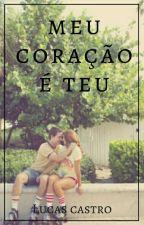 Meu Coração É Teu #Gastina by Ilucass2017