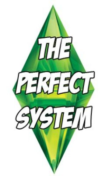 The Perfect System by BenCarey