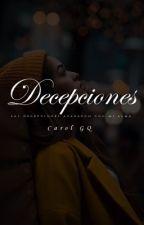 Decepciones |Trilogía Decepciones N°1| by yenimaslover