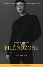 friendzone ; junhoe✔ by oppagurl