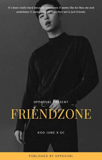 friendzone ; junhoe✔
