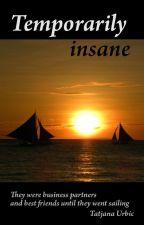 Temporarily insane by tatjanaurbic