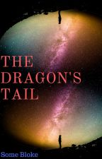 The Dragon's Tail by Some-Bloke