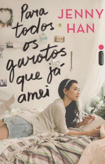 Para Todos Os Garotos Que Já Amei - Jenny Han