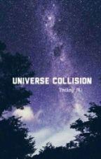 Universe Collision ~Tradley AU by Abigailr5ervampette