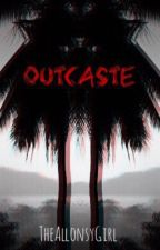 Outcaste by TheAllonsyGirl