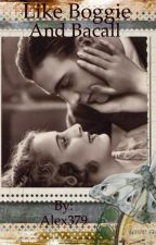 Like Boggie and Bacall  by Alex379