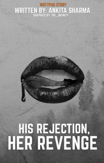 His Rejection, Her Revenge