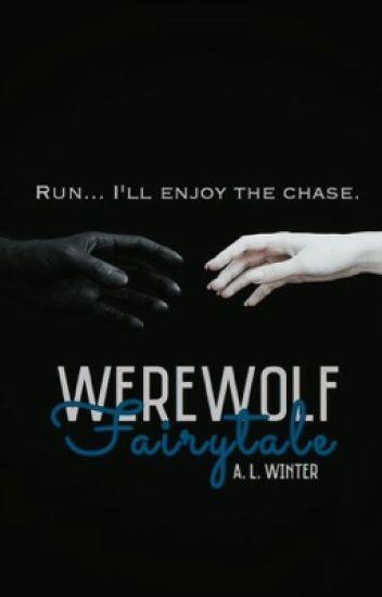 A Werewolf Fairytale