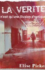 La vérité (n'est qu'une illusion d'optique) by ElisePicker