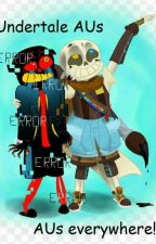 UnderTale AU Rp (Open Once Again) by CarolineCipher