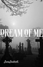 Dream Of Me by JanaJoubert