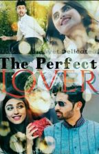 The Perfect Lover! by Dhoomie1993