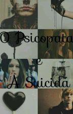 O Psicopata e a Suicida by Tia_dos_Hentai