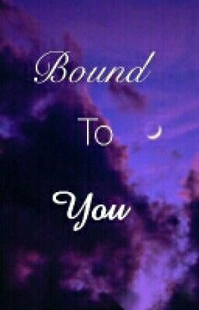 Bound To You (ONE-SHOT) by LordeJoey