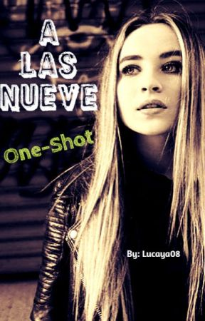 A las Nueve |LUCAYA| One-Shot by voidhartx