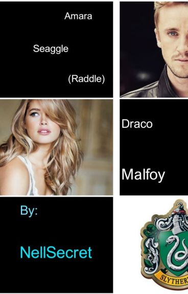 Amara Seaggle/Raddle   (Draco Malfoy)