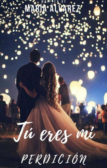 Tú eres Mi Perdición  By: Isa