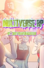 Multiverse RP by JustYoAverageGeek