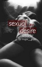 ♡ sexual desire ♡ - sebaciel by major__gays