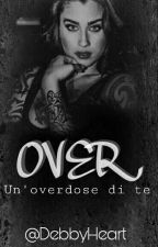 OVER - Un'overdose di te (CAMREN) G!p by DebbyHeart