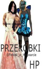 Przeróbki |HP by Ferdek_w_Hogwarcie