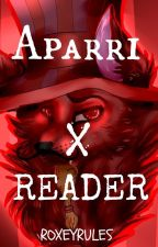 Aparri X Reader // Fearless by roxeyrules
