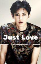 Just Love (ChanBaek•BaekYeol) by NopiNopiBaepsae