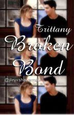 Trittany | Broken bond by jileyxshawarma