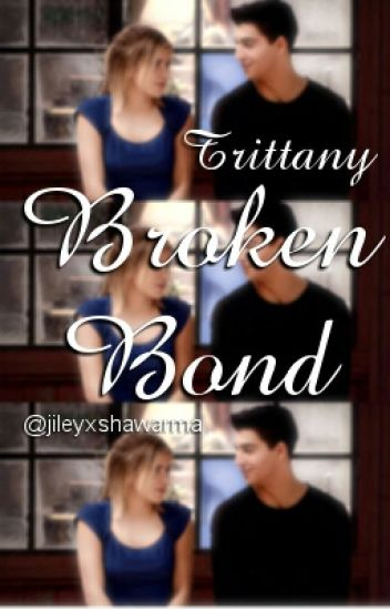Trittany | Broken bond