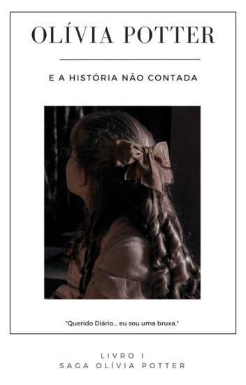 Olívia Potter, A História Não Contada...