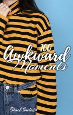 100 Awkward Moments by BlackSmile31