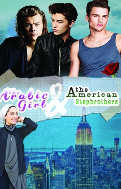 The Arabic Girl & The American Stepbrothers by onceuponamuslim