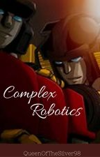 Complex Robotics by QueenOfTheSilver98