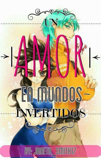 Un Amor En Mundos Invertidos(V&B)