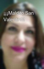 ¡¡¡Maldito San Valentin!!! by HelenaGrand