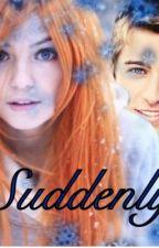 Suddenly  by xlr8y50