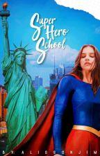 Súper Hero School [SuperHeroes #1] by alissonjim