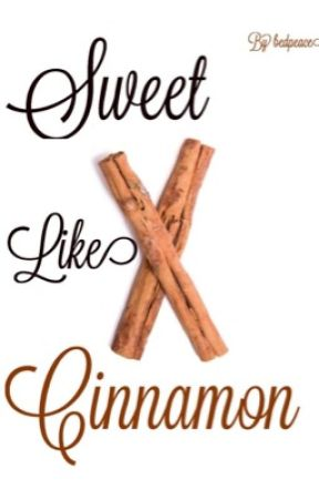 Sweet Like Cinnamon by bedpeace