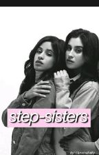 Step-sisters!(CAMREN) by camrinahally