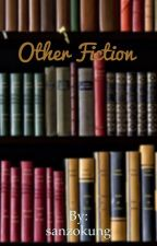 Other Fiction by sanzokung