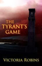 The Tyrant's Game by VJRobins