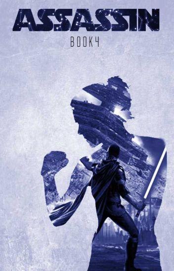 Assassin (A Star Wars Fan-Fiction) Book 4