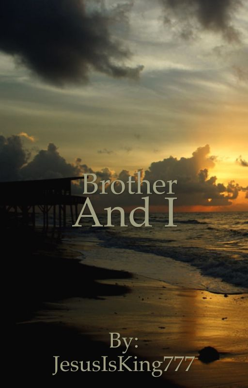 Book One: Brother & I by JesusIsKing777