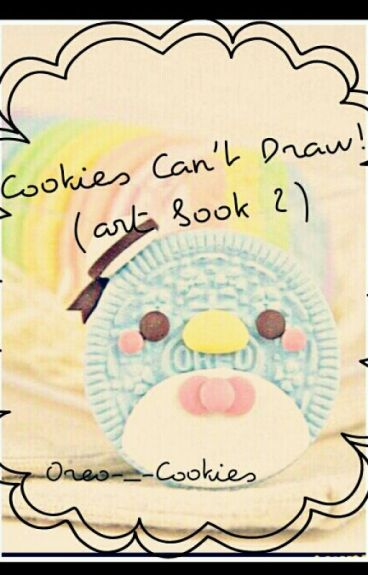 Cookies Can't Draw! (Art Book 2)